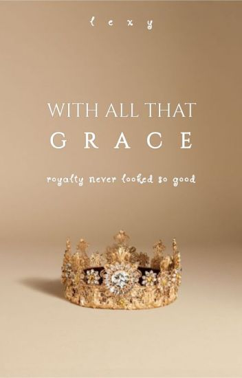 With All That Grace