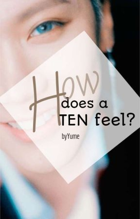 How does a Ten feel? by byYume