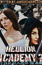 Hellion Academy 2 (The Gang War) [Completed] by LelouchAlleah