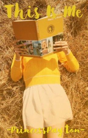 This is Me (My Second Random Book) by -PrincessPayton-