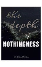 The Depth of Nothingness by eulrnoia