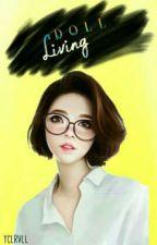 Living Doll by EyWayAy