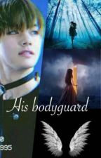 His bodyguard {Taehyung FanFiction}  by Laurita276