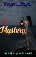 The Mystery [COMPLETED] by Prapti_Nayak