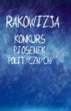 Rakowizja - Konkurs Piosenek Politycznych! by LisMiRi