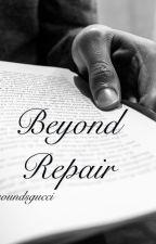 Beyond Repair by emmaabalonn