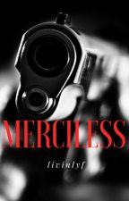 Merciless  by livinlyf