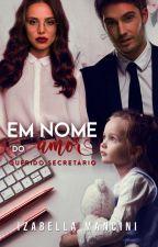 Em Nome do Amor by IzabellaMancini