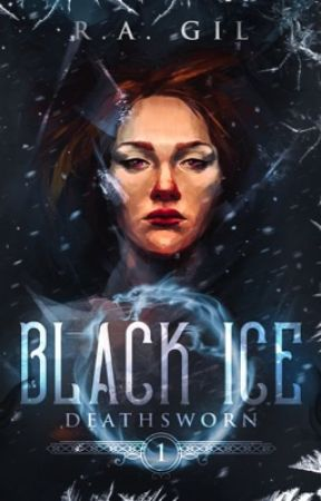 Black Ice ✓ | Deathsworn #1 by MyLovelyWriter