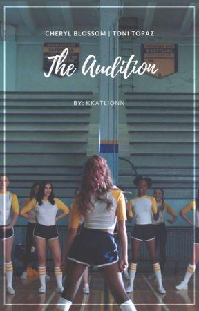 The Audition [Cheryl x Toni] by kkatlionn