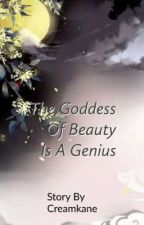 The Goddess Of Beauty Is A Genius by Creamkane