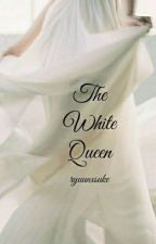 The White Queen || f.s. (ON HOLD) by ryuunxsuke