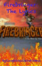 Firebringer: The Lyrics ✔️  by LeoValdezUpInFlames