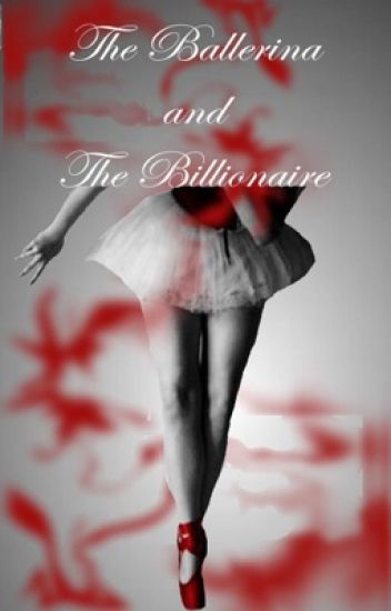 (Editing) The Ballerina and The Billionaire