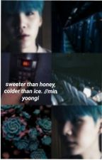 sweeter than honey, colder than ice.//min yoongi  by bbalseviciute