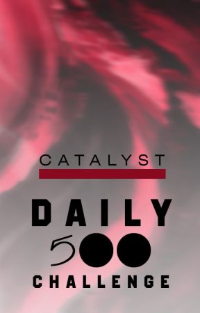 Catalyst Daily 500 Challenge by Catalyst_Awards
