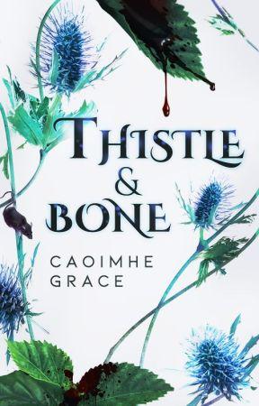Thistle & Bone by CaoimheGrace