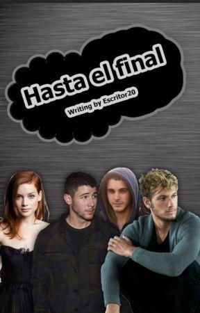 Hasta el final by Escritor20