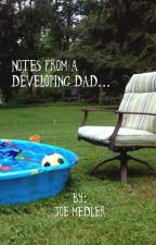 Notes From a Developing Dad by joemedler
