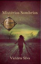 Mistérios Sombrios by 1799Victoria_Silva
