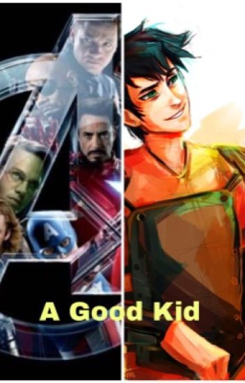 A Good Kid- Percy Jackson/ The Avengers