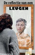 De reflectie van een leugen by Desoulated