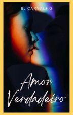 Amor verdadeiro by BeccaLoucaPorLivros