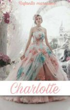 Charlotte  by RafaellaMarcelino2
