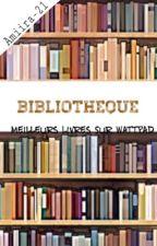 Bibliothèque (Meilleurs Livres sur Wattpad) by Amiira-21