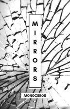 MIRRORS by TEARsJarOfJams