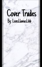 Cover Trades by LionsLlamasLibb
