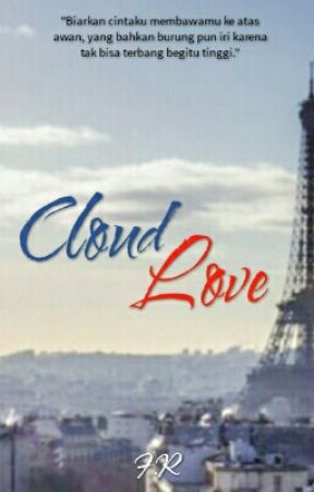 Cloud Love #Wattys2018 (Completed) by FerryRadiansyah
