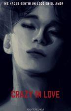 Crazy In Love ⇢ ChenMin  by NIGHTFIRESNOW