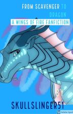 From Scavenger to Dragon - A Wings of Fire Fanfiction - by skullslinger51