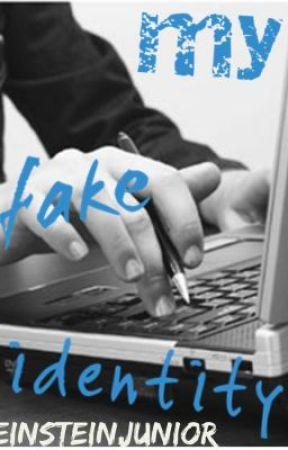 My Fake Identity by EinsteinJunior