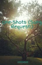 One-Shots (Song Request!) by oreoeve
