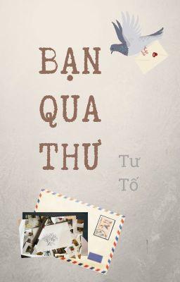 [BHTT] [Editing] Bạn Qua Thư - Tư Tố