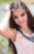 Doce Espírito... by LaisIreny
