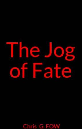 The Jog of Fate by Chris_G_FOW