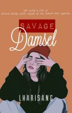 Savage Damsel | ON GOING #TheAbsolute2018 #Wattys2018 by lharisang