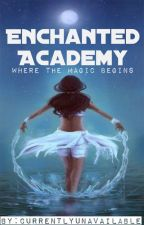 Enchanted Academy [editing] by CurrentlyUnavailable