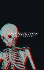 White Teeth Teens by splattering