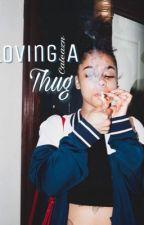 Loving A Thug  by caleazn