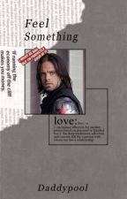 Feel Something - Bucky Barnes by daddypooI