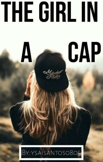 The Girl In A Cap   Book #1