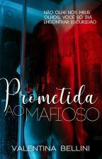 Prometida Ao Mafioso  by AfroditeComTequila
