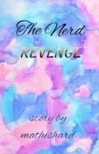 The Nerd Revenge by mathishard