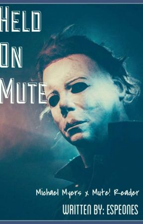 Held On Mute [Michael Myers FF] by Espeones