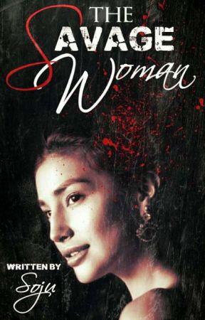 The Savage Woman by Kuya_Soju