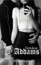 Irmãos Addams by melissandey